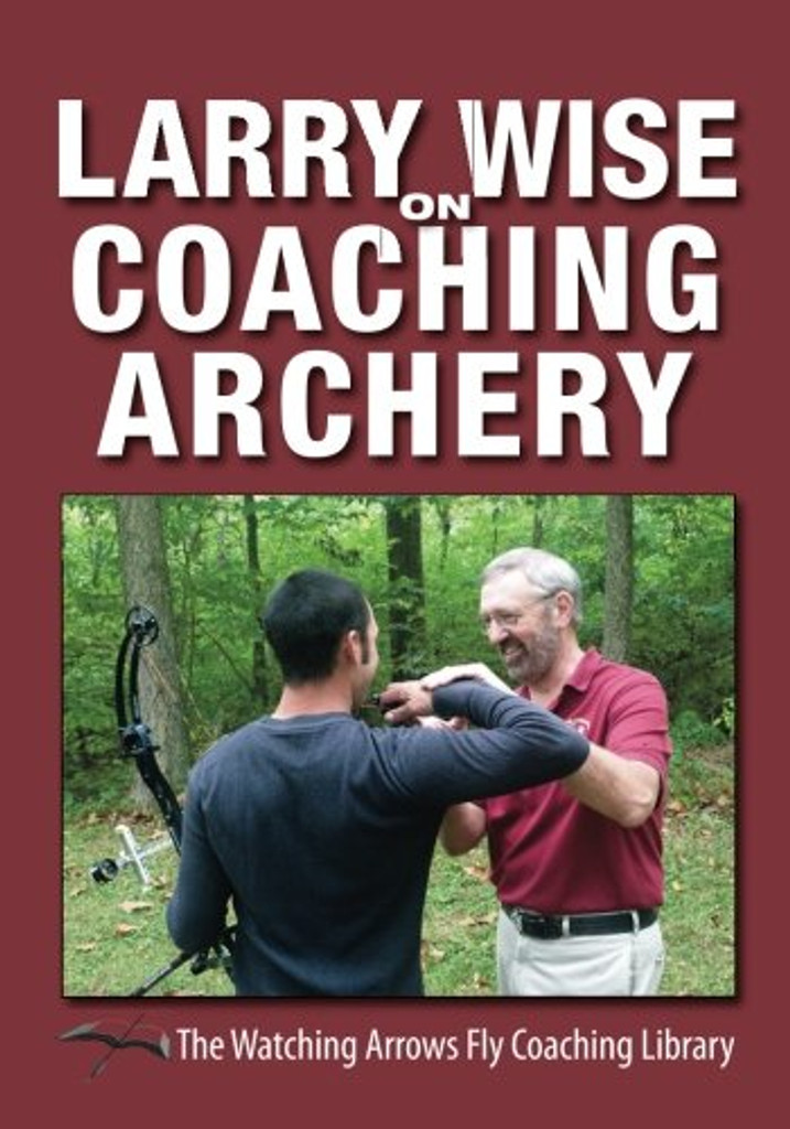LARRY WISE ON COACHING ARCHERY