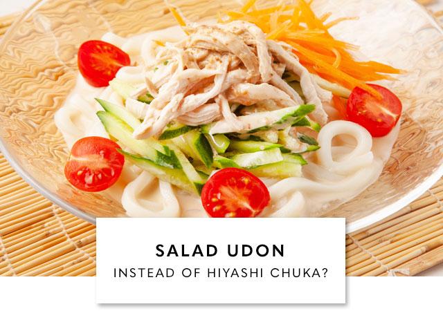 Salad Udon Noodle instead of Hiyashi Chuka