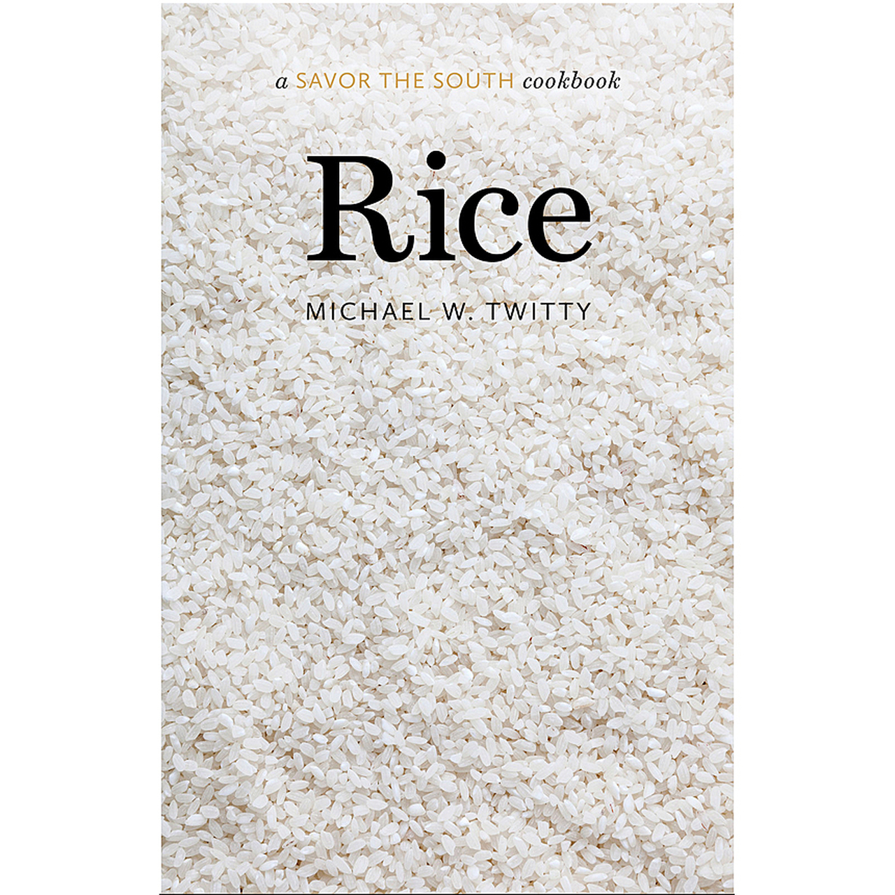 Rice: A Savor of the South Cookbook