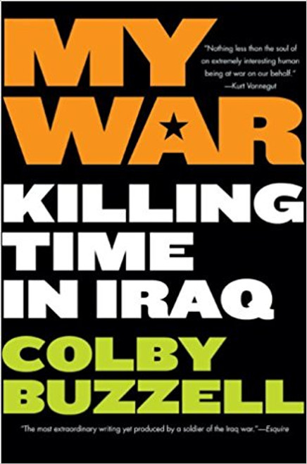 My War: Killing Time in Iraq by Colby Buzzell