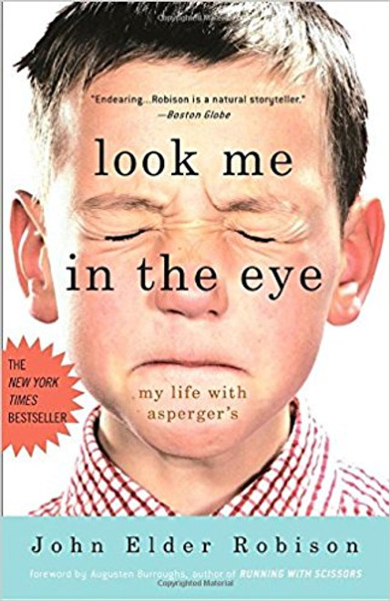 Look Me in the Eye: My Life with Asperger's by John Elder Robison