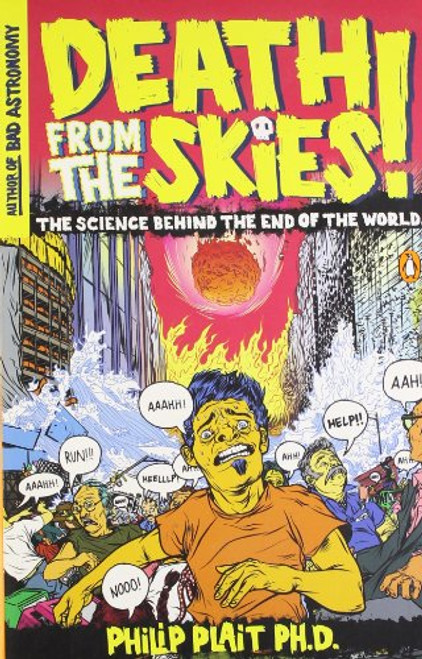 Death from the Skies: The Science Behind the End of the World by Philip Plait