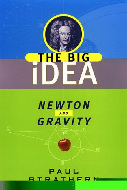 Newton and Gravity: The Big Idea by Paul Strathern
