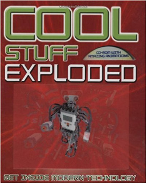 Cool Stuff Exploded: Get Inside Modern Technology hc by Chris Woodford