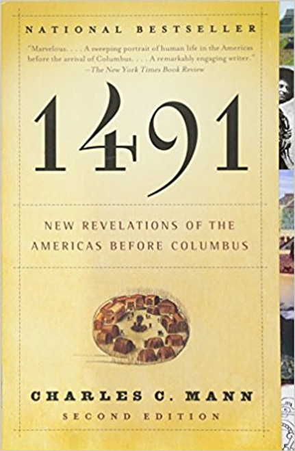 1491: New Revelations of the Americas Before Columbus by Charles C Mann