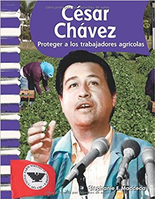 César Chávez: Proteger a los Trabajadores Agricolas by Stephanie E Macceca