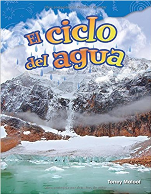 El Ciclo del Agua=Water Cycle by Torrey Maloof