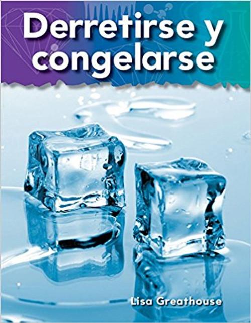 Derretirse y congelarse (Melting and Freezing) by Lisa Greathouse