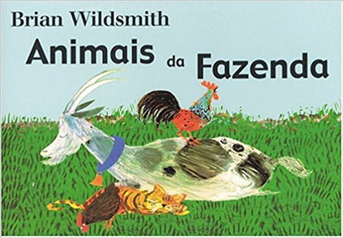 Farm Animals /Aniamis da Fazenda (Portuguese) by Brian Wildsmith