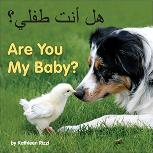 Are You My Baby? (Arabic) by Kathleen Rizzi