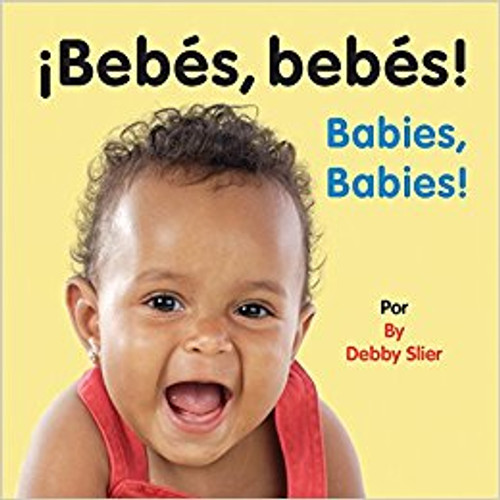 Bebes, Bebes!/Babies, Babies! by Beddy Slier by Beddy Slier