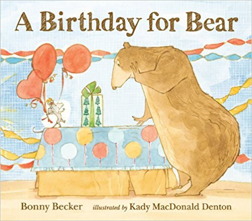 A Birthday for Bear (Hardcover) by Bonny Becker