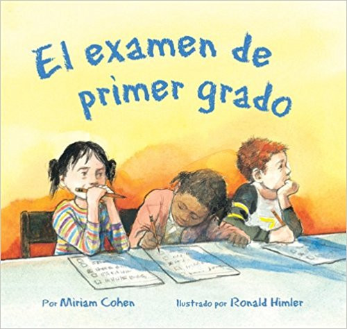 El Examen de Primer Grado (Hard Cover) by Miriam Cohen