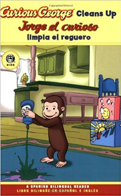 Curious George Cleans Up/Jorge el Curioso Limpia el Reguero by H A Rey