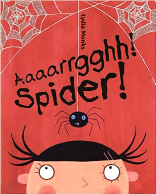 Aaaarrgghh Spider (Paperback) by Lydia Monks