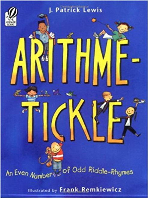 Arithme-Tickle: An Even Number of Odd Riddle-Rhymes by J Patrick Lewis