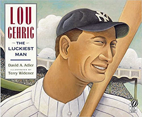 Lou Gehrig: The Luckiest Man by David A Adler