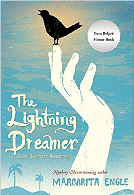 The Lighting Dreamer: Cuba's Greatest Abolitionist by Margarita Engle