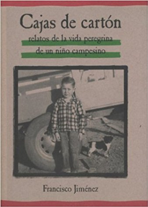 Cajas de Carton: Relatos de la Vida Peregrina de un Ninos Campesino=The Circuit by Francisco Jiminez
