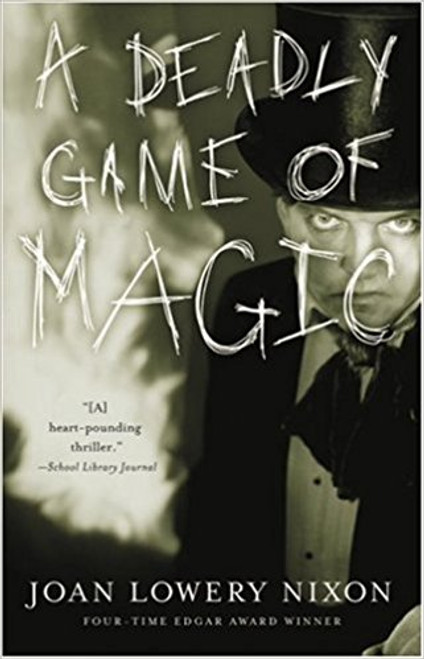 A Deadly Game of Magic by Joan Lowery Nixon