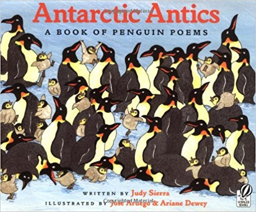 Antarctic Antics A Book of Penguin Poems by Judy Sierra