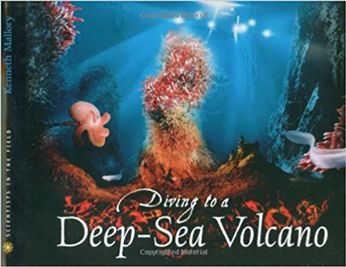 Diving to a Deep Sea Volcano (Hard Cover) by Kenneth Mallory