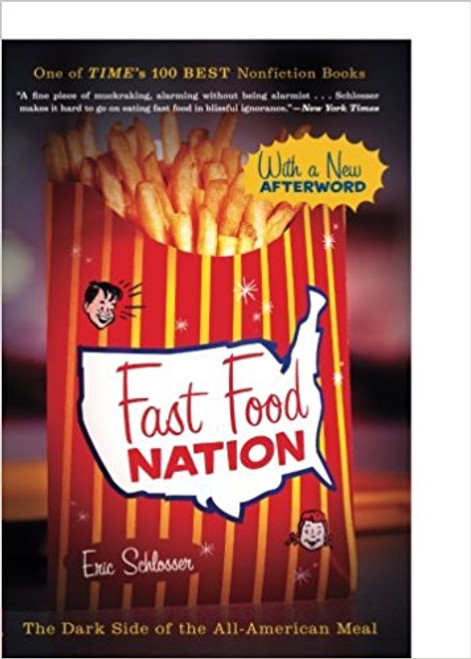 Fast Food Nation: The Dark Side of the All-American Meal by Eric Scholsser