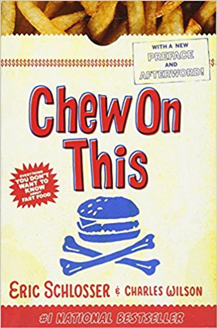 Chew on This: Everything You Don't Want to Know about Fast Food by Charles Wilson
