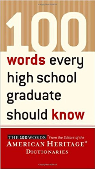 100 Words Every High School Graduate Should Know by American Heritage Dictionary