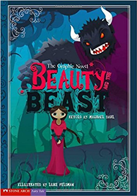 Beauty and the Beast: The Graphic Novel by Michael Dahl