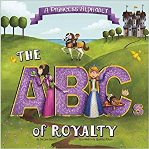 A Princess Alphabet: The ABCs of Royalty! by Jaclyn Joycox