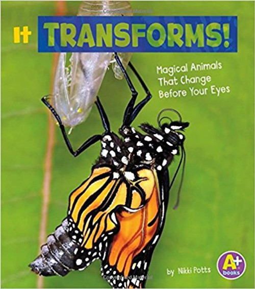 It Transforms!: Magical Animals That Change Before Your Eyes by Nikki Potts