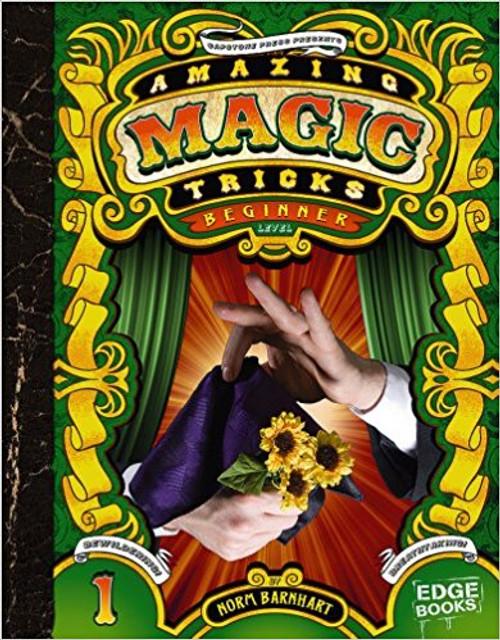 Amazing Magic Tricks: Beginner Level by Norm Barnhart