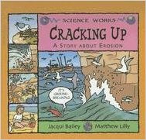 Cracking Up: A Story about Erosion by Jacqui Bailey