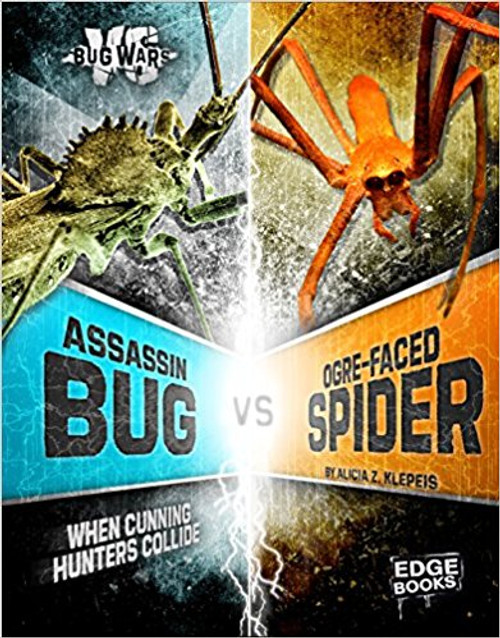 Assassin Bug vs. Ogre-Faced Spider: When Cunning Hunters Collide by Alicia, Z Klepeis