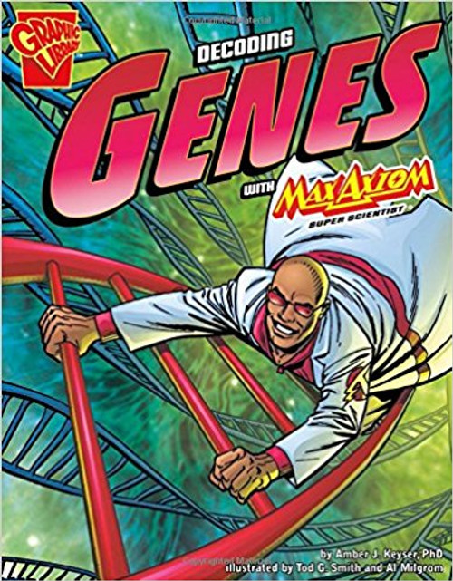 Decoding Genes with Max Axiom, super Scientist by Amber J Keyser