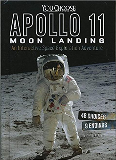 Apollo 11 Moon Landing: An Interactive Space Exploration Adventure by Thomas K Adamson