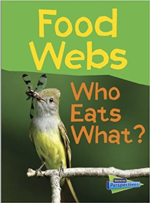 Food Webs: Who Eats What? by Claire Llewellyn