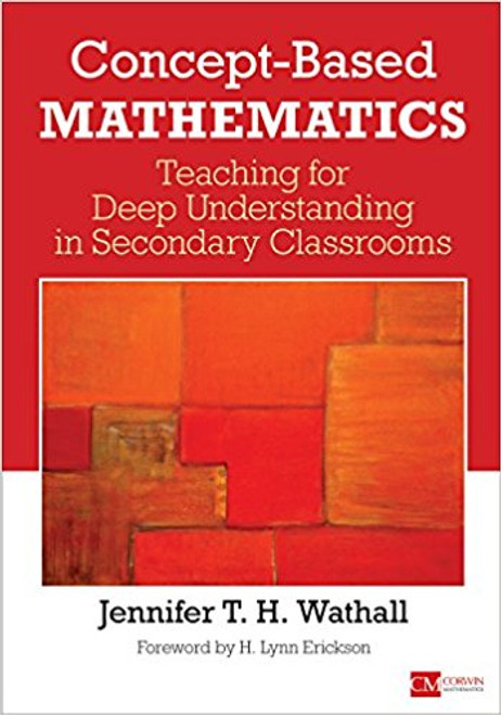 Concept-Based Mathematics: Teaching for Deep Understanding in Secondary Classrooms by Jennifer Wathall