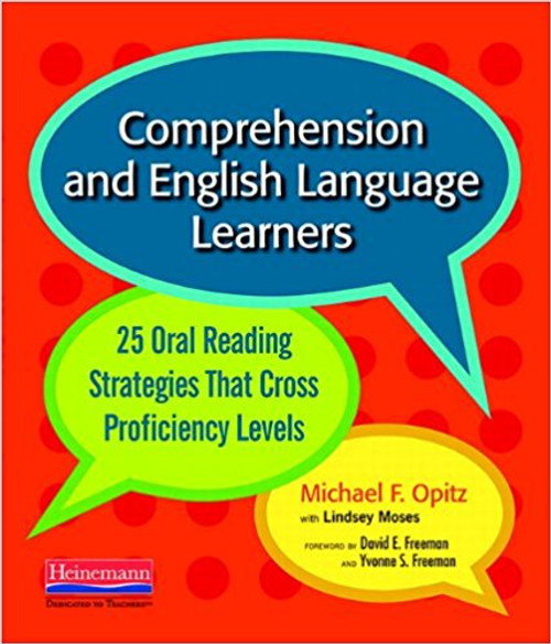 Comprehension and English Language Learners: 25 Oral Reading Strategies That Cross Proficiency Levels by Michael F Opitz
