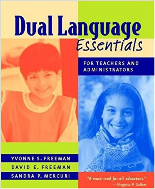 Dual Language Essentials for Teachers and Administrators by Yvonne S Freeman