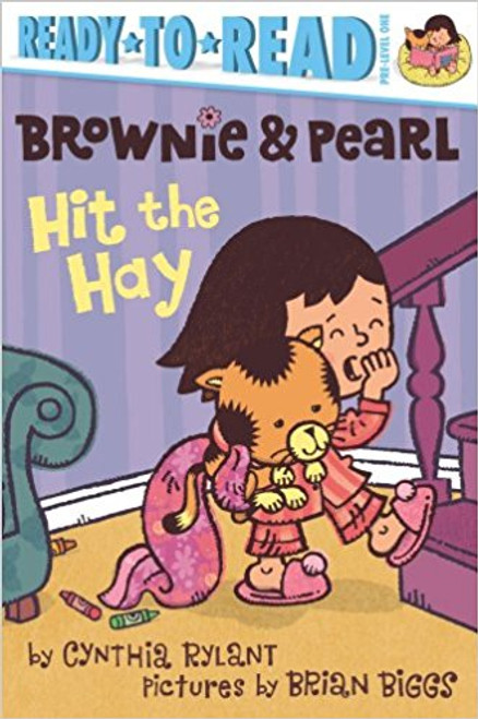 Brownie & Pearl Hit the Hay by Cynthia Rylant