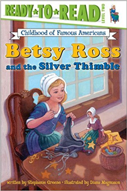 Betsy Ross and the Silver Thimble by Diana Magnuson