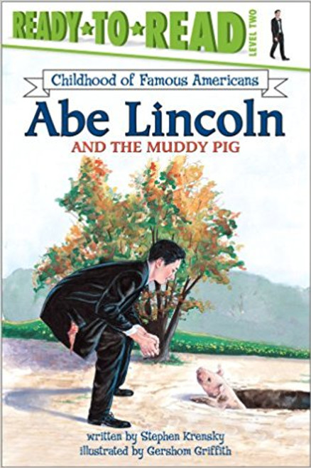 Abe Lincoln and the Muddy Pig by Stephen Krensky