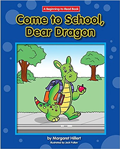 Come to School, Dear Dragon (Paperback) by Margaret Hillert