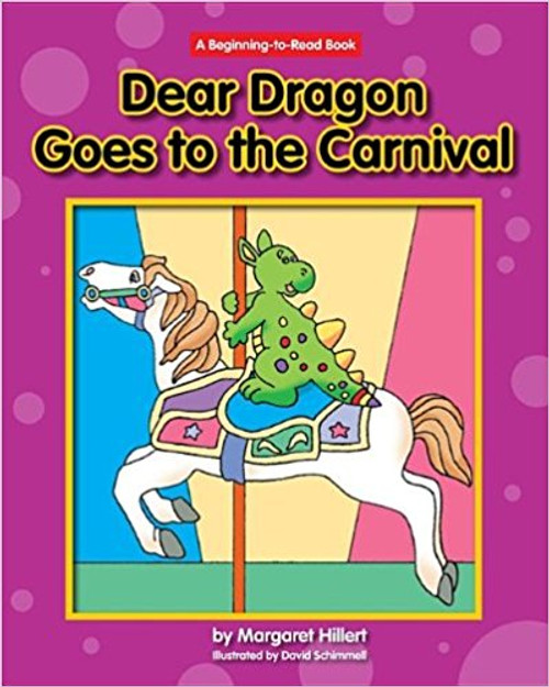 Dear Dragon Goes to the Carnival by Margaret Hillert