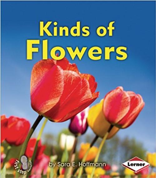 Kinds of Flowers by Sara E Hoffmann