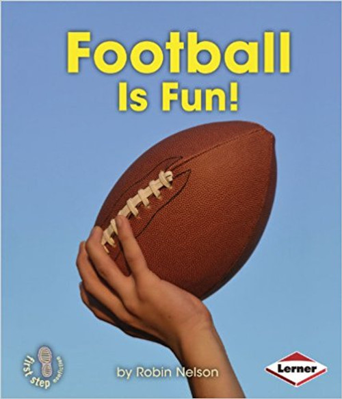 Football Is Fun! by Robin Nelson