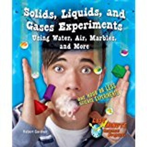 <p>Award-winning author Robert Gardner comes to the rescue of busy students everywhere. Each experiment in SOLIDS, LIQUIDS, AND GASES EXPERIMENTS USING WATER, AIR, MARBLES, AND MORE follows the scientific method, and is designed to be completed in under an hour. Discover how to weigh air, estimate the volume of matter, and the science of why water holds together. There are also ideas for more science experiments if you have extra time.</p>