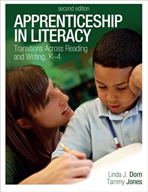 Apprenticeship in Literacy: Transitions Across Reading and Writing, K-4 by Linda J Dorn
